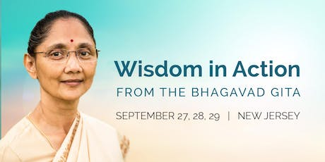 Wisdom In Action  Bhagavad Gita Lecture Series in NJ September 27 - 29 tickets