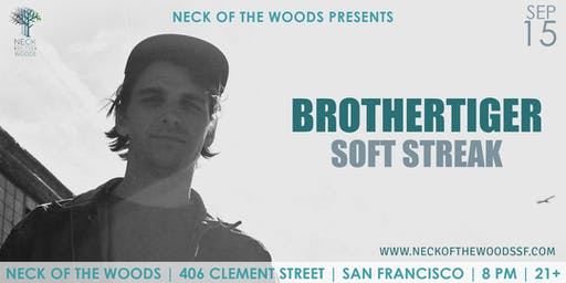 Brothertiger, Soft Streak