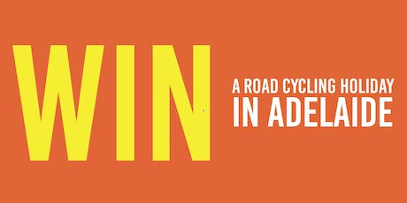 Win a Road Cycling Holiday in Adelaide tickets