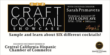 Cocktail Showcase : for MEMBERS OF CENTRAL CALIFORNIA HISPANIC CHAMBER tickets