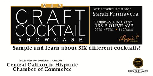 Cocktail Showcase : for MEMBERS OF CENTRAL CALIFORNIA HISPANIC CHAMBER