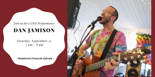 Dan Jamison LIVE at Weathered Vineyards Ephrata