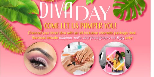 DIVA DAY (Come and get pampered!)