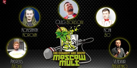 Moscow Mule - Die Comedy Mix Show billets