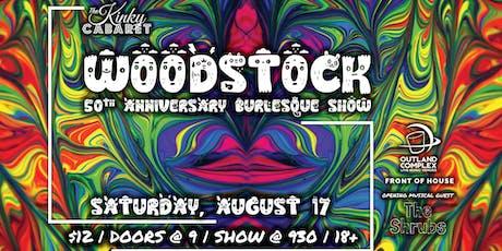 Woodstock 50th Anniversary Burlesque Show! tickets