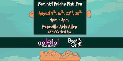 Feminist Friday Fish Fry!