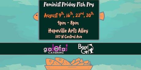 Feminist Friday Fish Fry! tickets