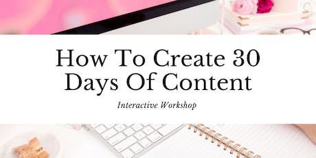 How To Create 30 Days Of Content  tickets