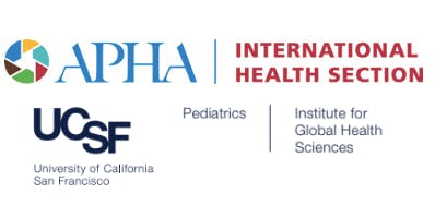 APHA IH Section and UCSF Present: Global Health Lecture & Networking Event