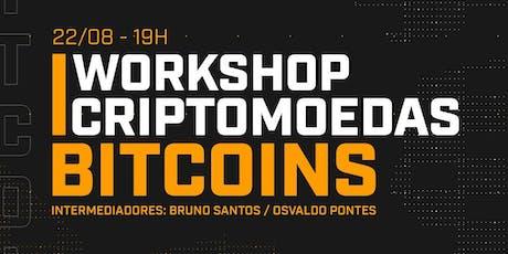 Workshop Criptomoedas - Bitcoins ingressos