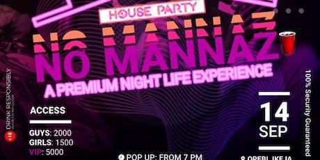 "NO MANNAZ "" The House Party"" biglietti"