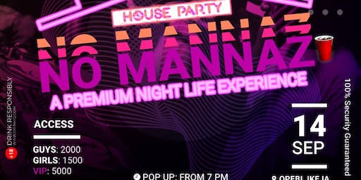 """NO MANNAZ """" The House Party"""""""