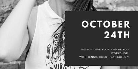 Restorative Yoga + BE YOU Workshop tickets