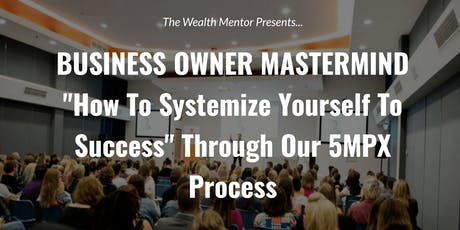 Business Owner Mastermind: How To Systemise Yourself To Success tickets