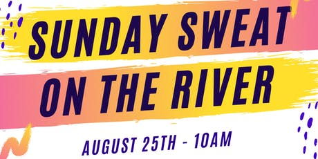 Sunday Sweat on the River tickets