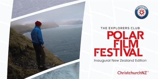 The Explorers Club Polar Film Festival: Christchurch, New Zealand