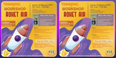 TRAINING & WORKSHOP ROKET AIR (Agustus 2019) - #infobdg