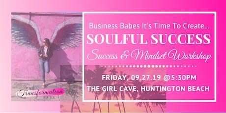 Soulful Success - A Success & Mindset Workshop tickets