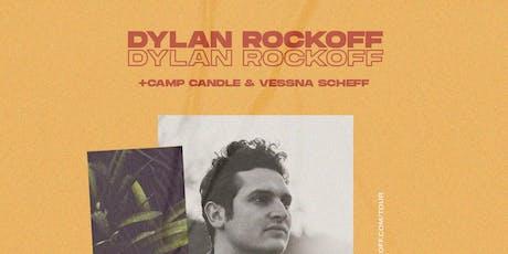 Dylan Rockoff / Camp Candle / Vessna Scheff tickets
