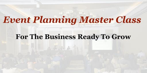 Event Planning Master Class- Aug. 30