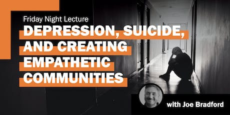 Depression, Suicide, And Empathetic Communities tickets