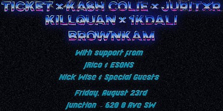 Ticket x KillQuan x BrownKam tickets