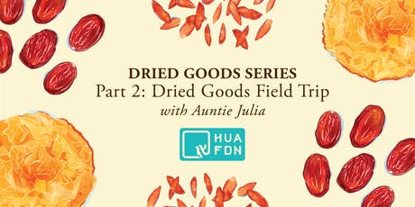 Dried Goods Series Part Two: Dried Goods Field Trip tickets