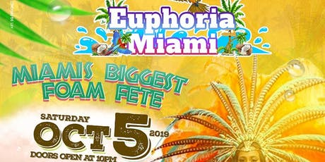 #EuphoriaMiami : Miami's Biggest Foam Fete tickets
