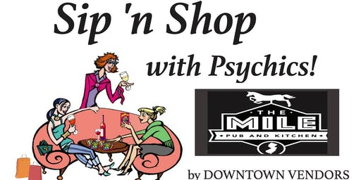Sip N Shop with Psychics at the Mile Pub Bar & Grill by DOWNTOWN VENDORS