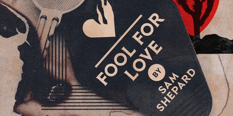 Sam Shepard's Fool For Love tickets