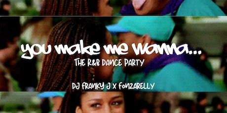 "PMB Presents: ""You Make Me Wanna..."" The R&B Dance Party  tickets"