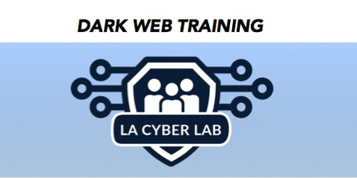 LA Cyber Lab Dark Web Training