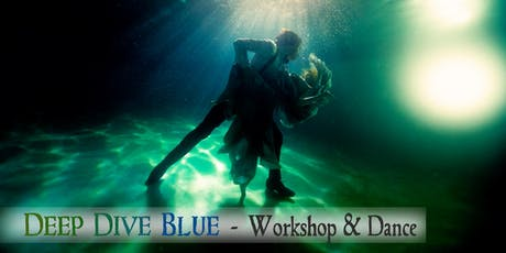 Deep Dive Blue - Workshop Intensive w/ Emiliano Estevez (and Dance!) tickets