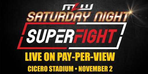 MLW: SATURDAY NIGHT SUPERFIGHT Pay-Per-View (Chicago)