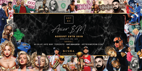 Art By Amer SM at Mister C lobby bar inside Bisha Hotel Toronto. Thursday Aug 29TH 2019. tickets