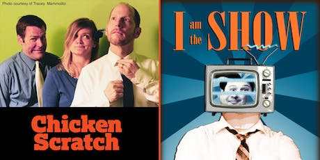 SFIF: Chicken Scratch and I Am the Show tickets