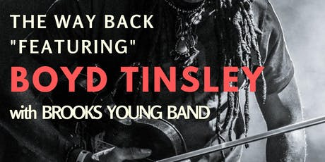 """The Way Back """"featuring"""" Boyd Tinsley with Brooks Young Band tickets"""