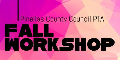 Pinellas County Council PTA Fall Workshop tickets