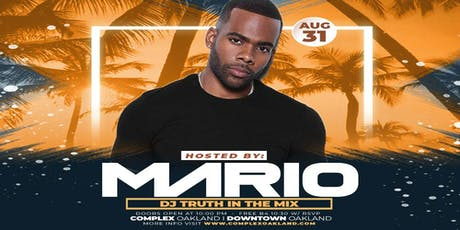 MARIO @ COMPLEX OAKLAND (FREE B4 10:30PM W/ RSVP) tickets