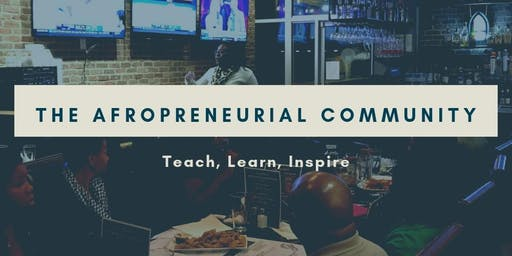 "Afropreneurial Community Meet and Greet: ""Let's Work"""