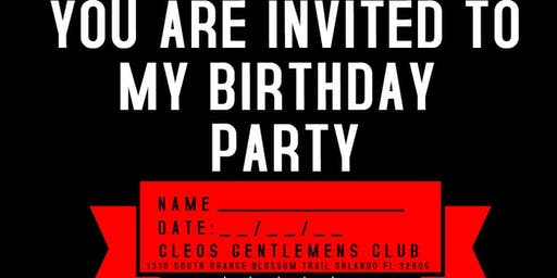 MY BIRTHDAY PARTY FREE VIP ADMISSION TICKETS GOOD UNTIL 11PM SAT AUG 17TH @ CLEO'S