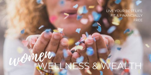 Women Wellness & Wealth: August 25th