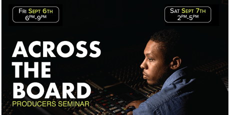 2019 Across The Board (2 Day Producer Seminar) tickets