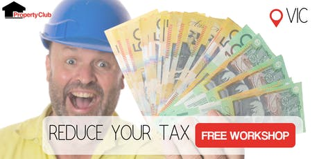 VIC | Property Club | Reduce Your Tax tickets