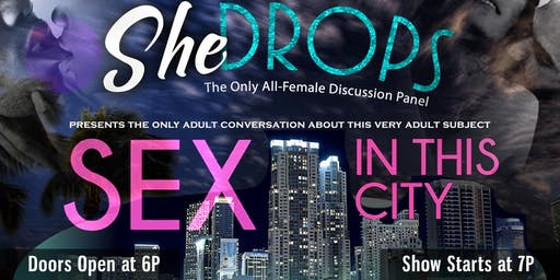 SHEdrops, presents SEX in THIS City.