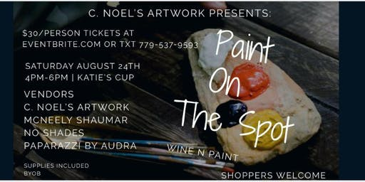 C. Noel's Artwork Presents: Paint On The Spot