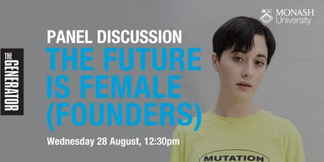 THE FUTURE IS FEMALE (FOUNDERS) | Panel Discussion tickets