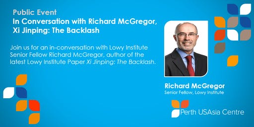Public | Conversation with Richard McGregor | Xi Jinping: The Backlash