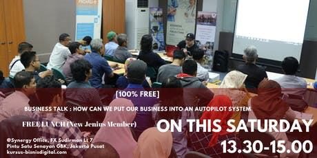BUSINESS TALK : HOW CAN WE PUT OUR BUSINESS INTO AN AUTOPILOT SYSTEM tickets