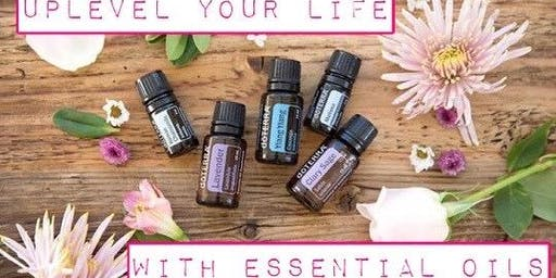 Uplevel Your Life with Essential Oils